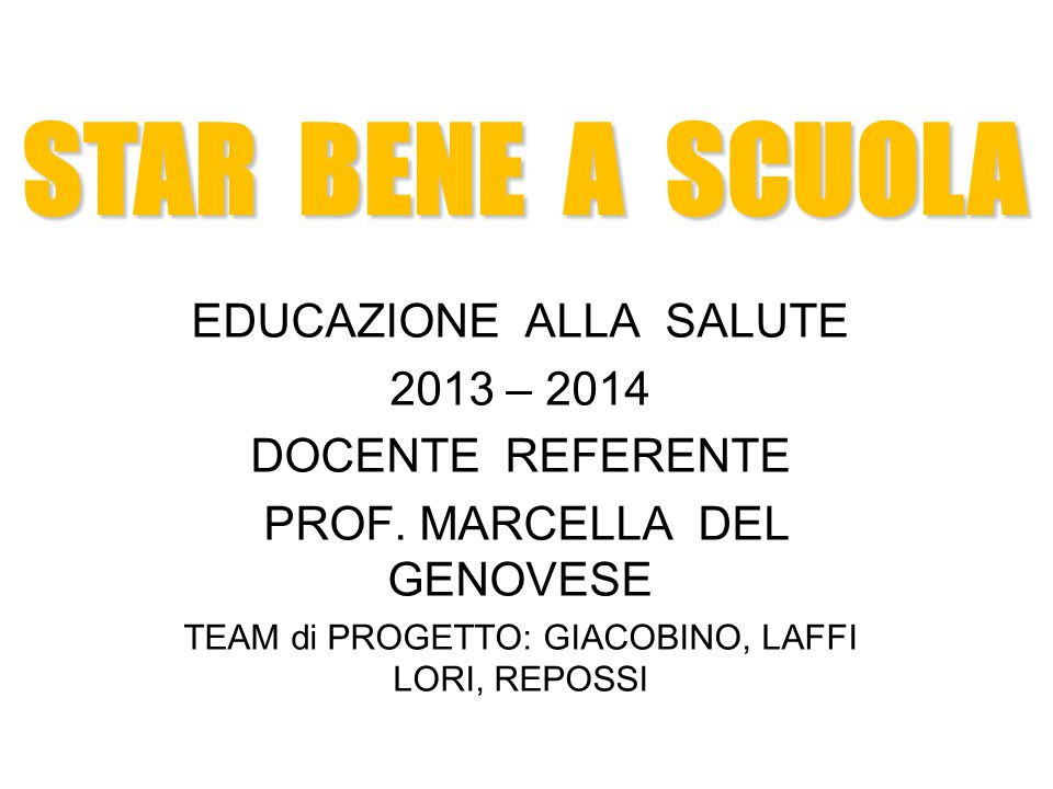 STAR BENE A SCUOLA EDUCAZIONE ALLA SALUTE 2013 – 2014