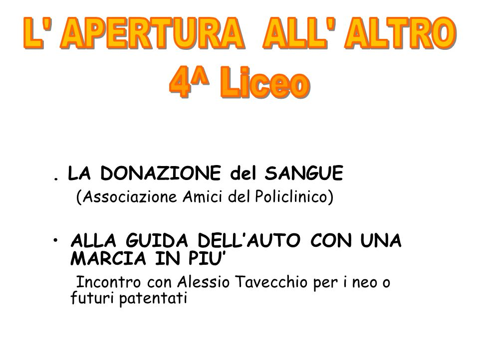 L APERTURA ALL ALTRO 4^ Liceo
