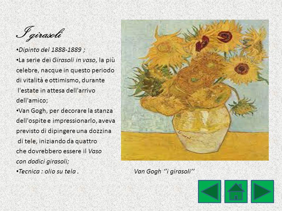 I girasoli Dipinto del 1888-1889 ;