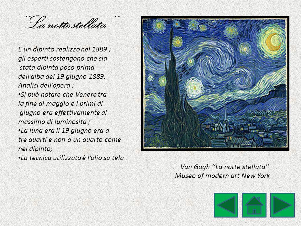 ''La notte stellata '' È un dipinto realizzo nel 1889 ;