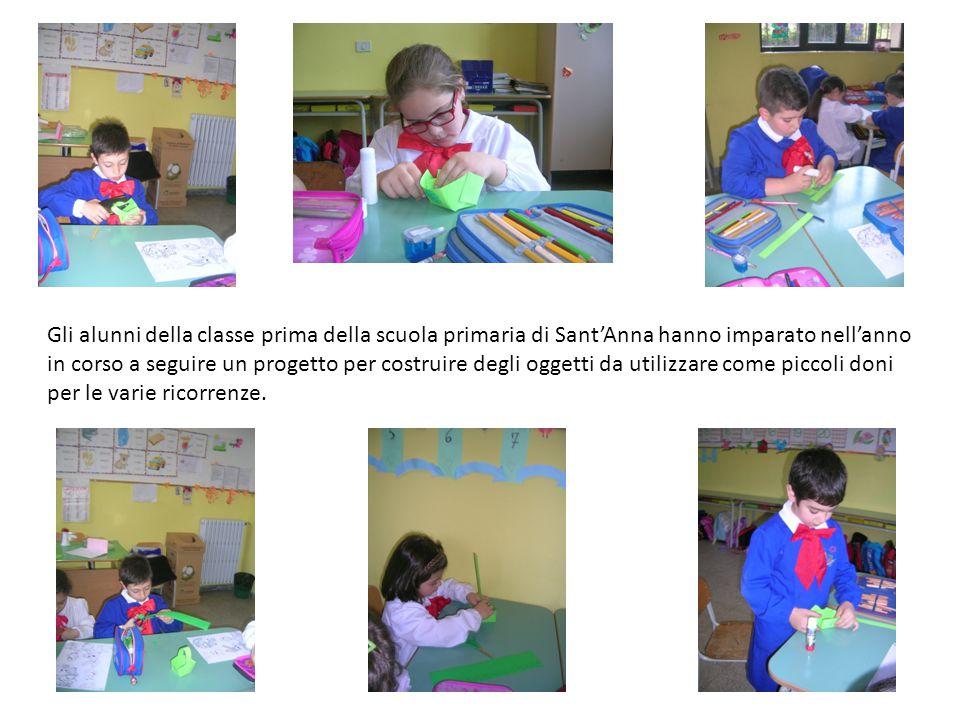 Gli alunni della classe prima della scuola primaria di Sant'Anna hanno imparato nell'anno in corso a seguire un progetto per costruire degli oggetti da utilizzare come piccoli doni per le varie ricorrenze.