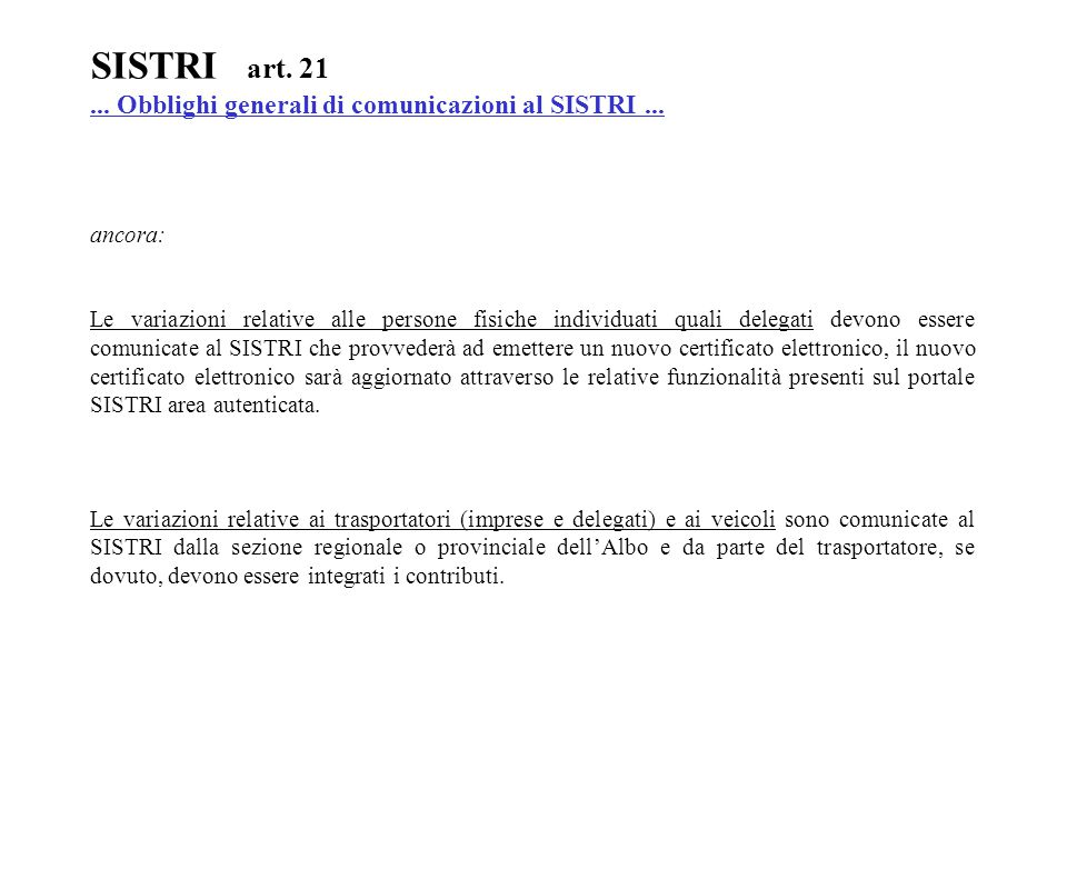 SISTRI art. 21 ... Obblighi generali di comunicazioni al SISTRI ...