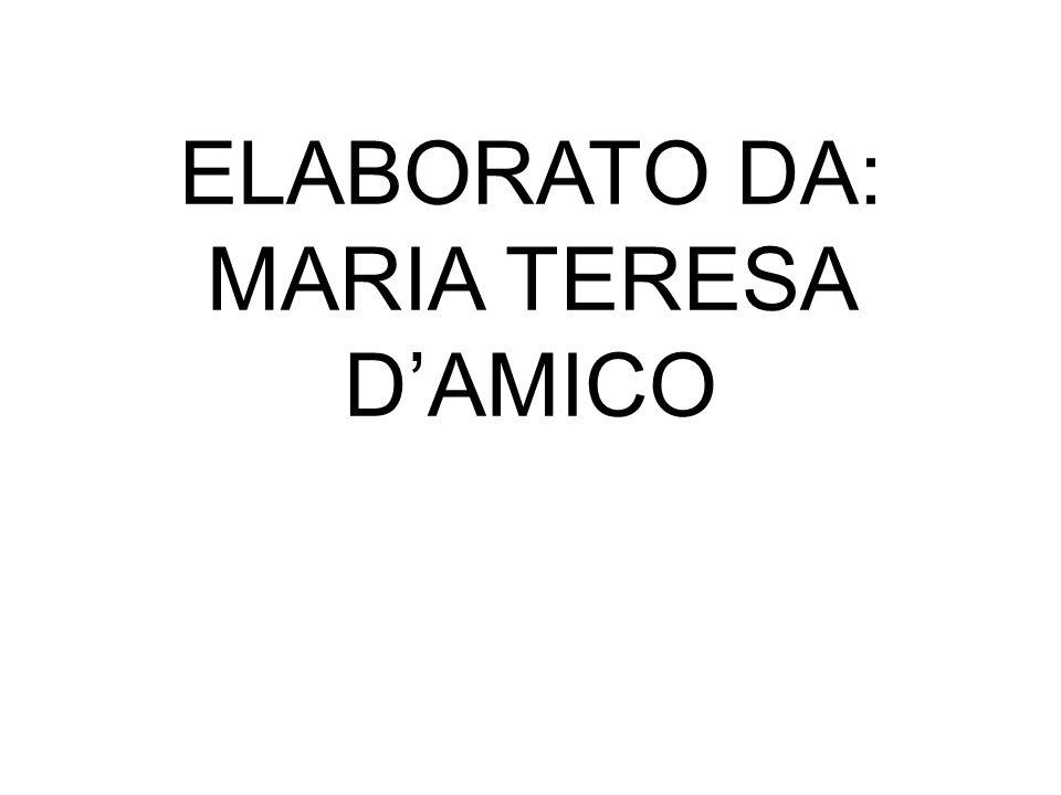 ELABORATO DA: MARIA TERESA D'AMICO