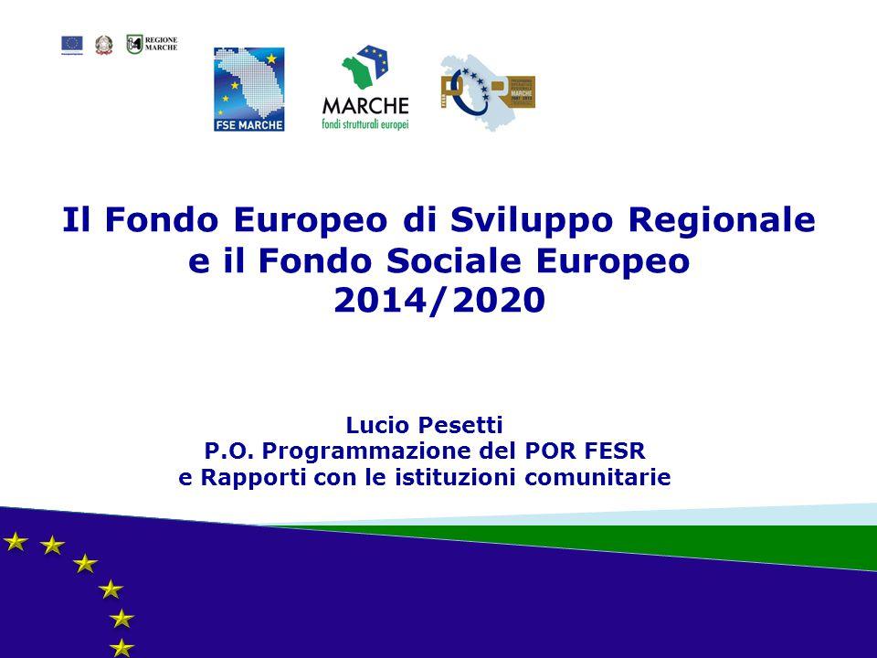 Il Fondo Europeo di Sviluppo Regionale e il Fondo Sociale Europeo 2014/2020