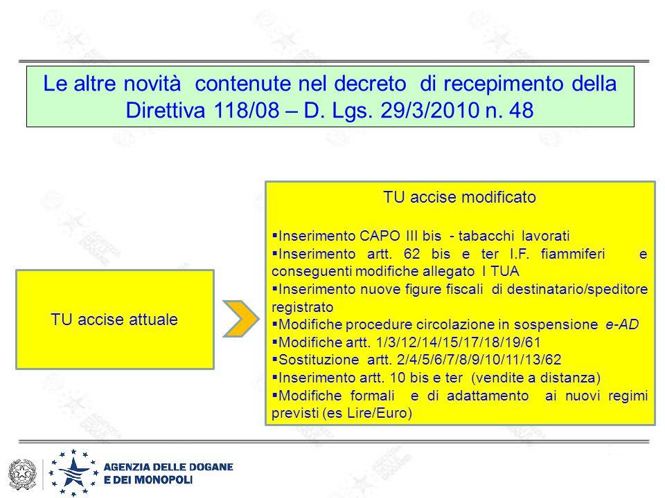 Le altre novità contenute nel decreto di recepimento della Direttiva 118/08 – D. Lgs. 29/3/2010 n. 48