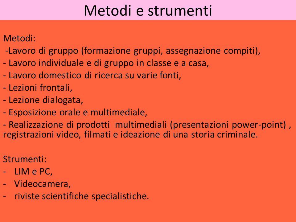 Metodi e strumenti Metodi: