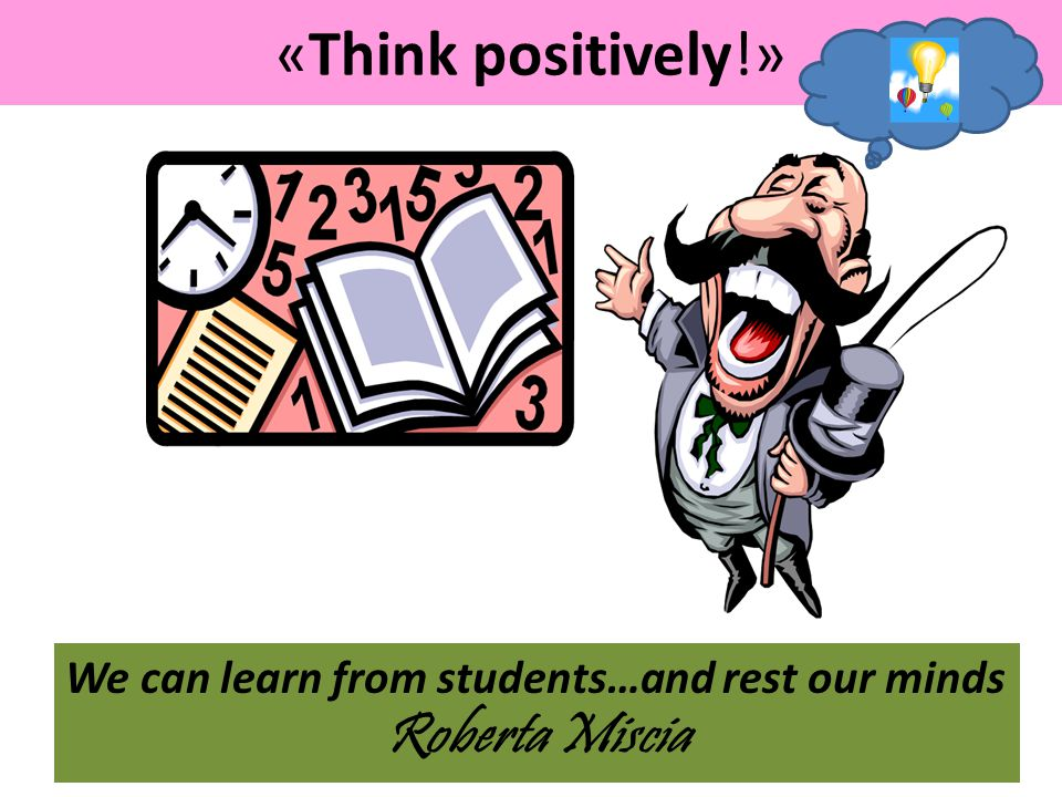 «Think positively!» Roberta Miscia