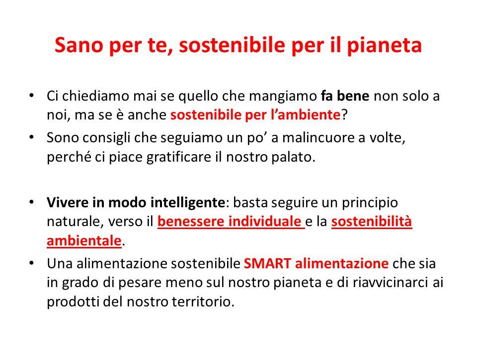 Sano per te, sostenibile per il pianeta
