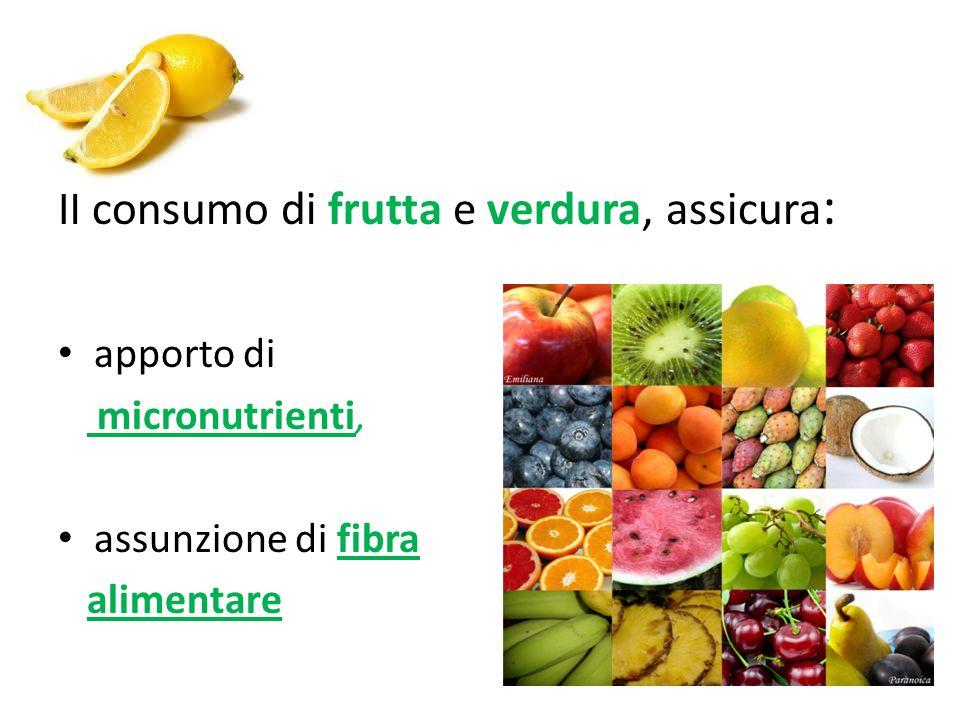 Il consumo di frutta e verdura, assicura: