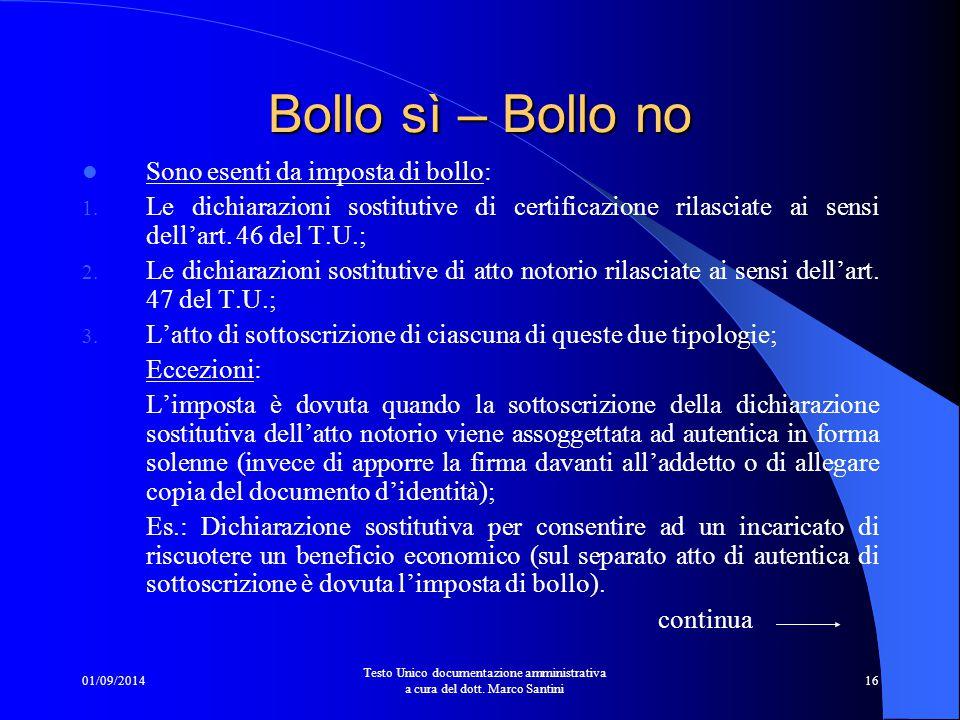 Bollo sì – Bollo no Sono esenti da imposta di bollo: