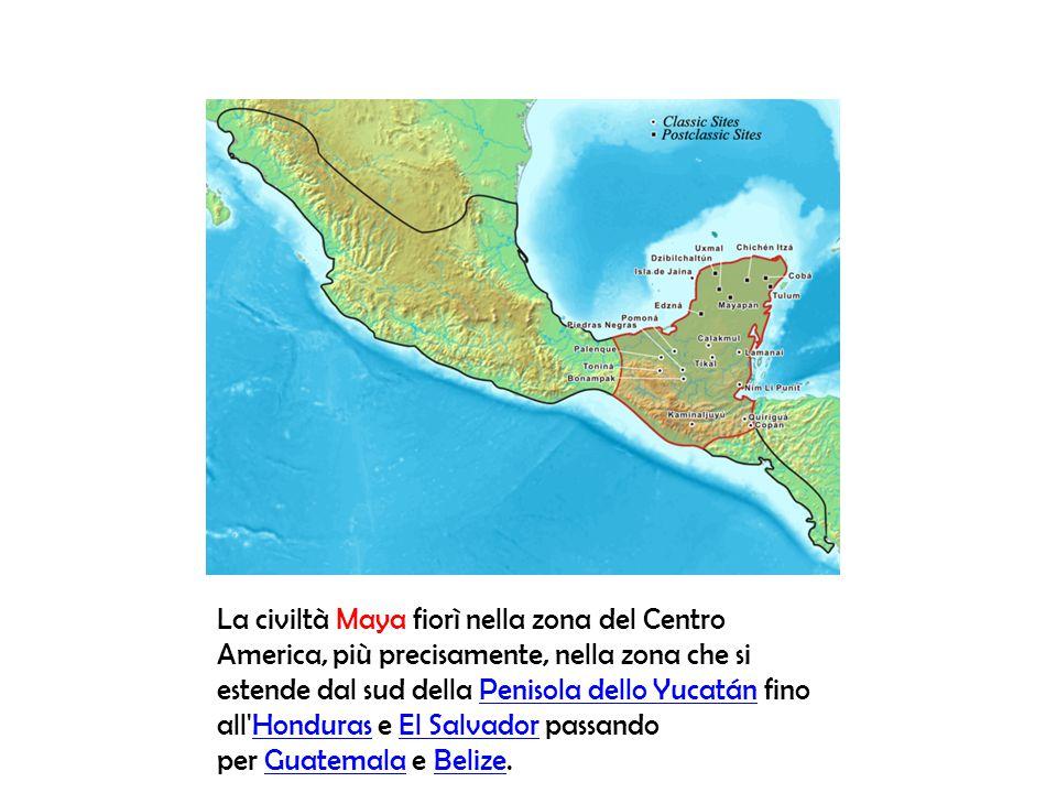 La civiltà Maya fiorì nella zona del Centro America, più precisamente, nella zona che si estende dal sud della Penisola dello Yucatán fino all Honduras e El Salvador passando per Guatemala e Belize.
