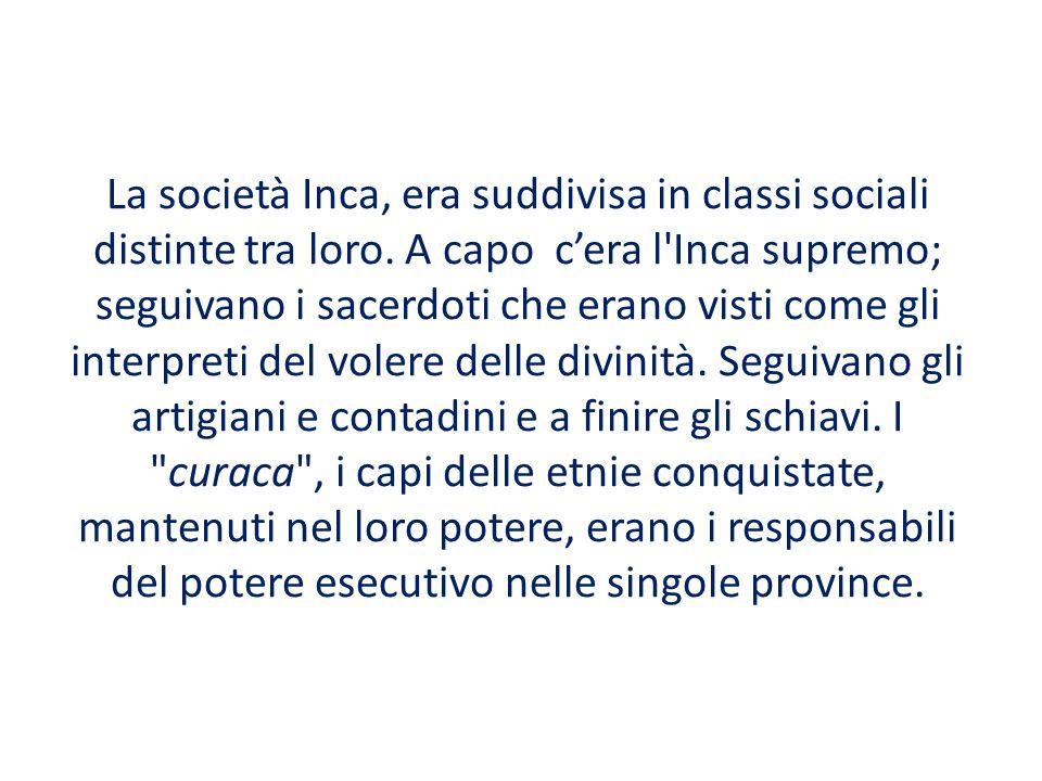 La società Inca, era suddivisa in classi sociali distinte tra loro