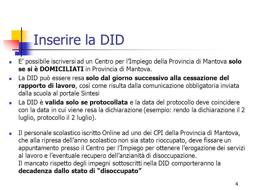 Inserire la DID E' possibile iscriversi ad un Centro per l'Impiego della Provincia di Mantova solo se si è DOMICILIATI in Provincia di Mantova.