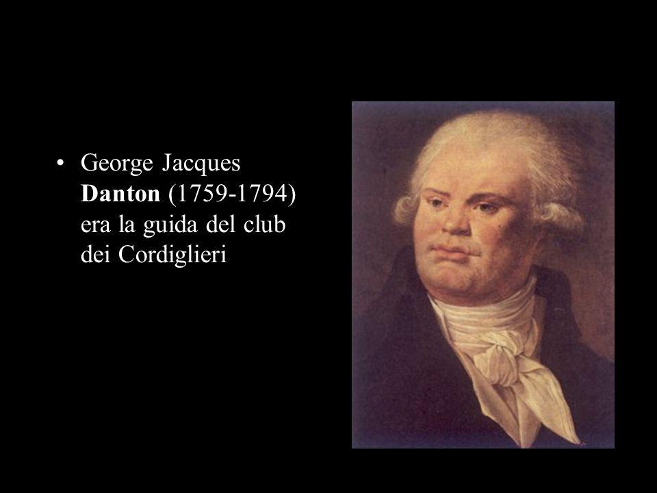 George Jacques Danton (1759-1794) era la guida del club dei Cordiglieri