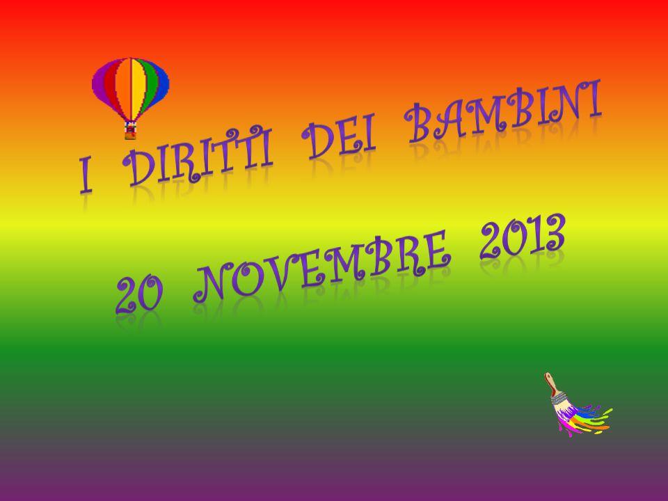 I DIRITTI DEI BAMBINI 20 NOVEMBRE 2013