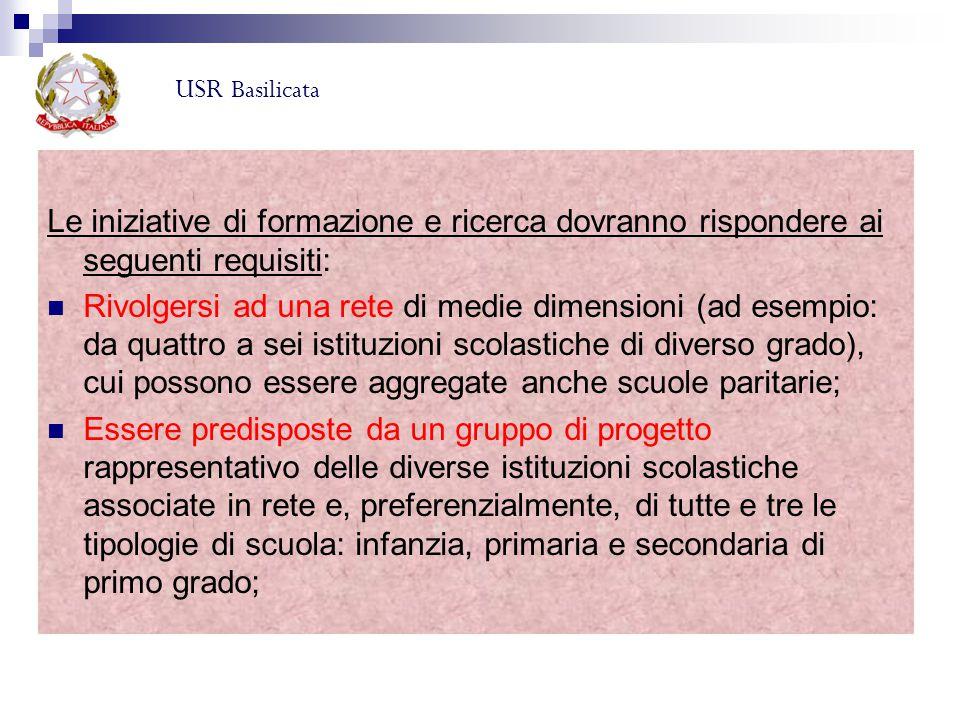 USR Basilicata Le iniziative di formazione e ricerca dovranno rispondere ai seguenti requisiti: