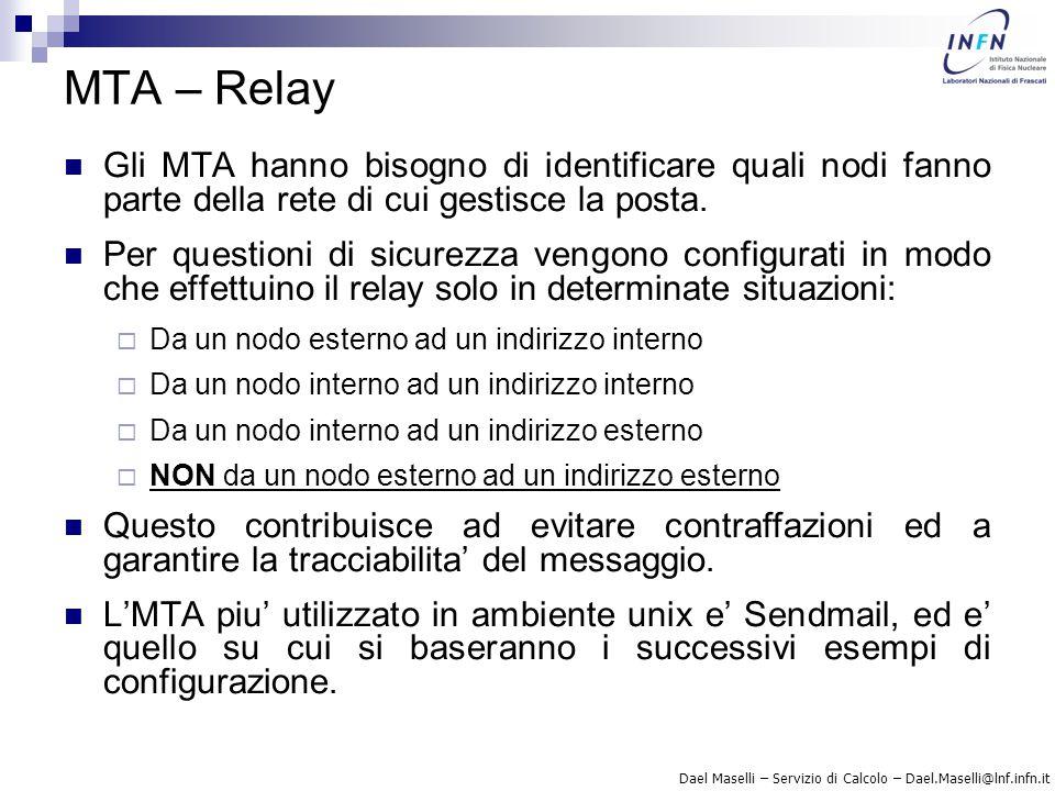 MTA – Relay Gli MTA hanno bisogno di identificare quali nodi fanno parte della rete di cui gestisce la posta.