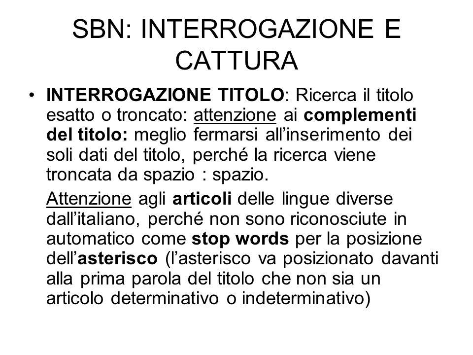 SBN: INTERROGAZIONE E CATTURA