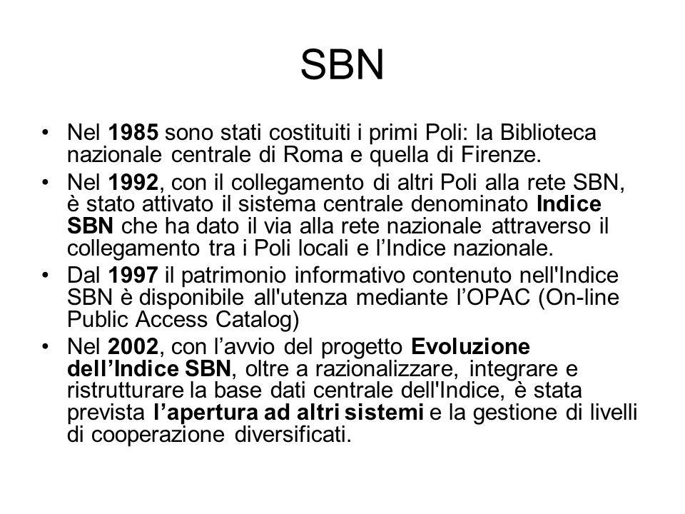 SBN Nel 1985 sono stati costituiti i primi Poli: la Biblioteca nazionale centrale di Roma e quella di Firenze.
