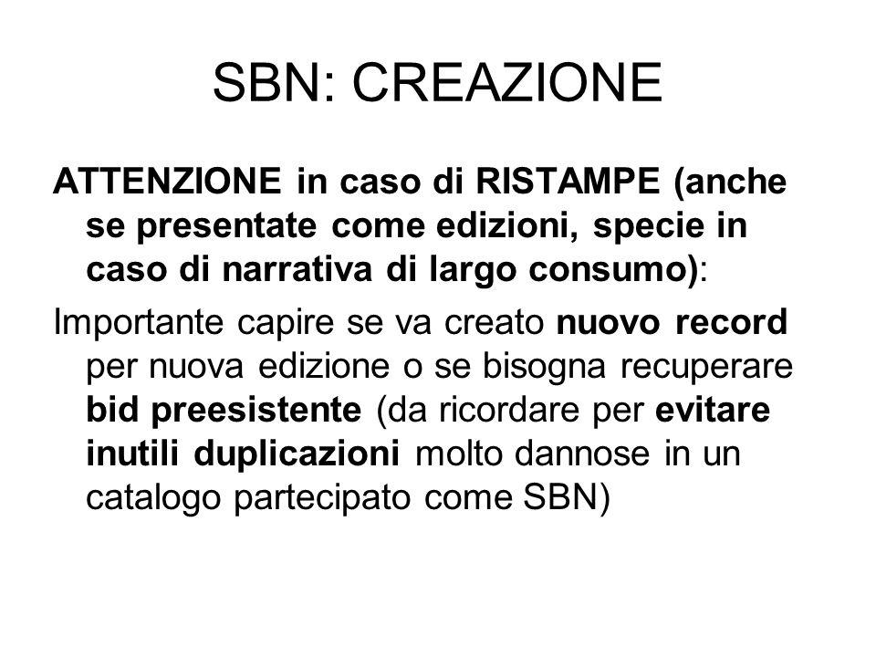 SBN: CREAZIONE ATTENZIONE in caso di RISTAMPE (anche se presentate come edizioni, specie in caso di narrativa di largo consumo):