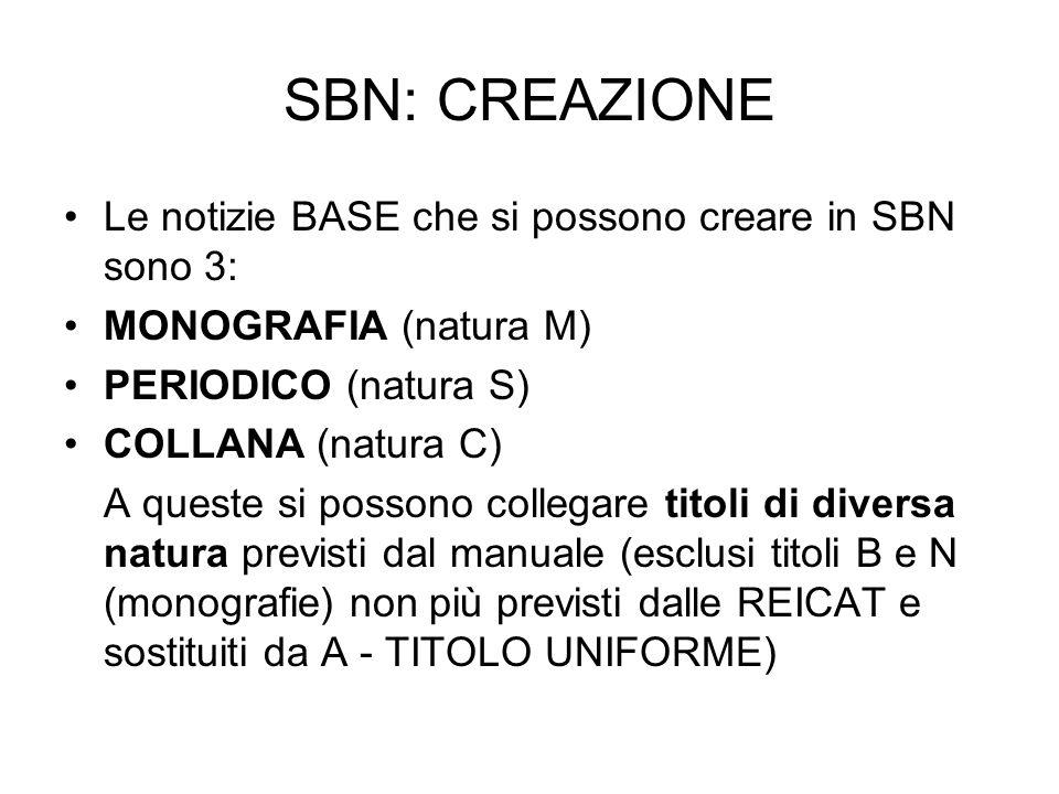 SBN: CREAZIONE Le notizie BASE che si possono creare in SBN sono 3: