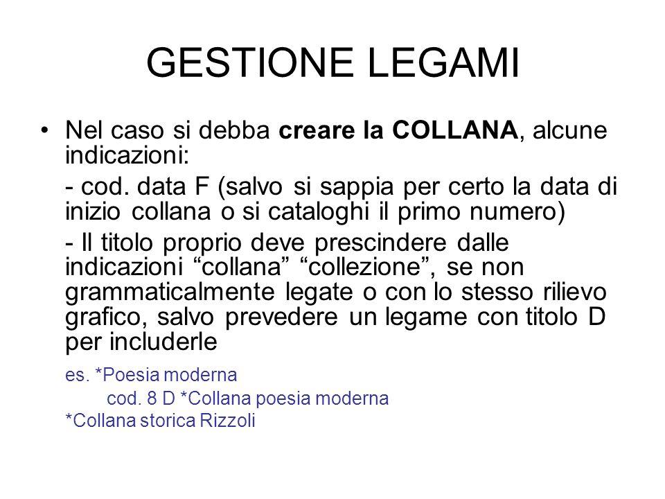 GESTIONE LEGAMI Nel caso si debba creare la COLLANA, alcune indicazioni: