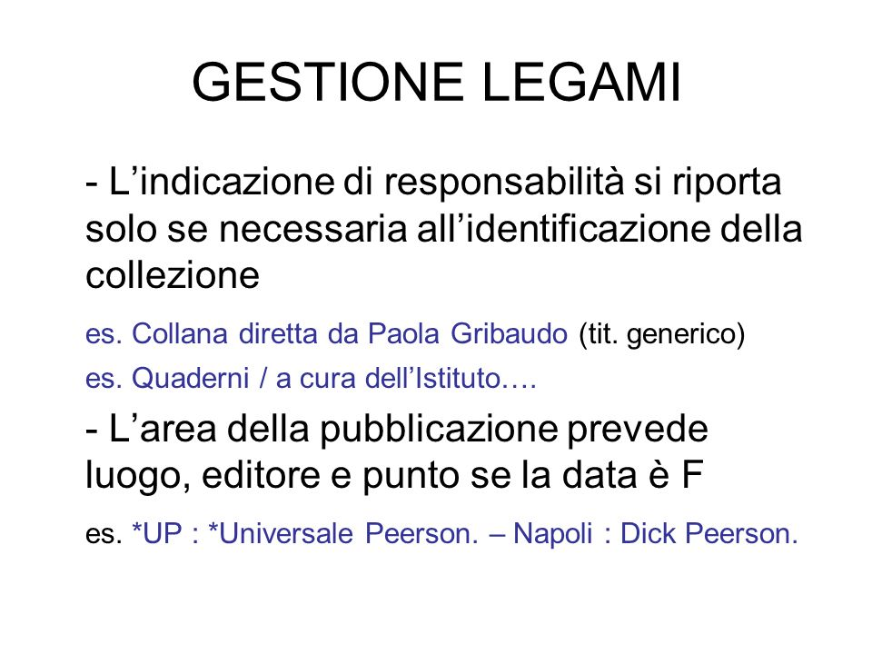 GESTIONE LEGAMI - L'indicazione di responsabilità si riporta solo se necessaria all'identificazione della collezione.