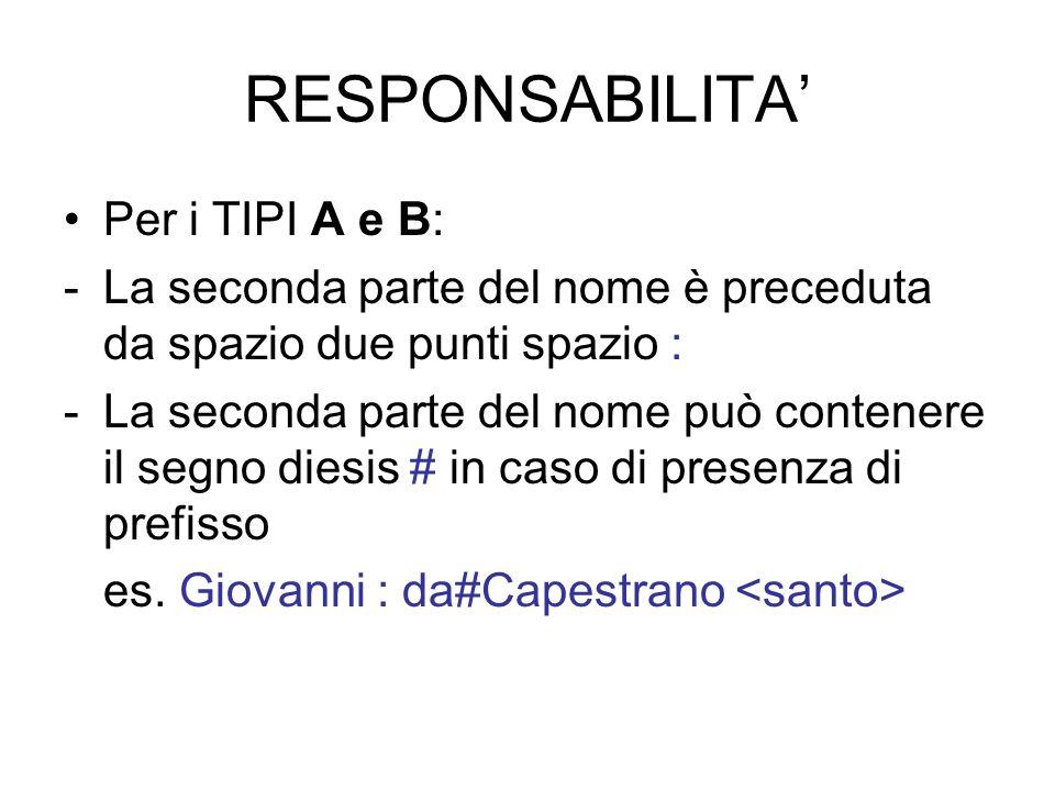 RESPONSABILITA' Per i TIPI A e B: