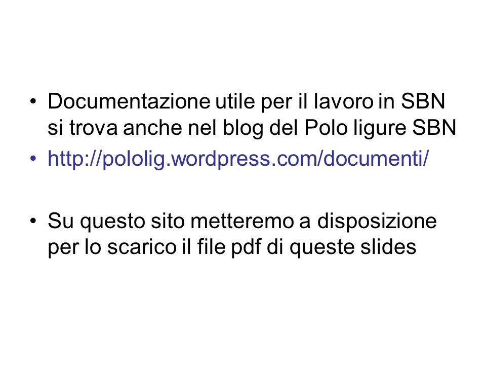 Documentazione utile per il lavoro in SBN si trova anche nel blog del Polo ligure SBN