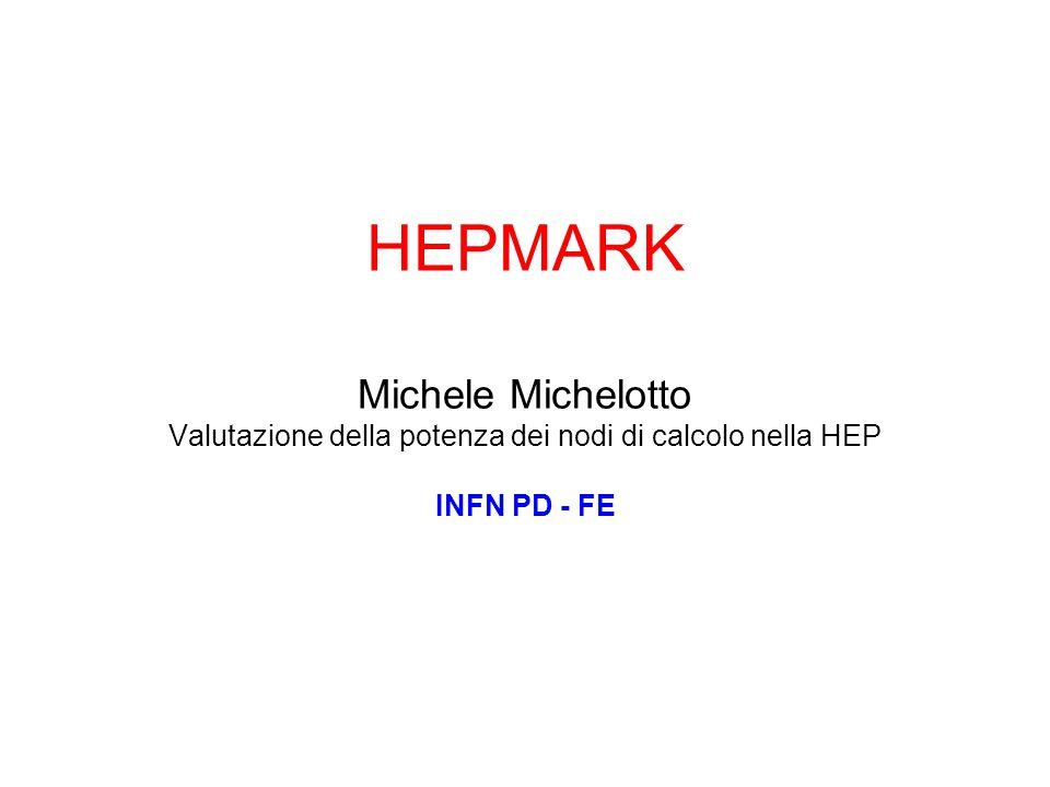 Valutazione della potenza dei nodi di calcolo nella HEP