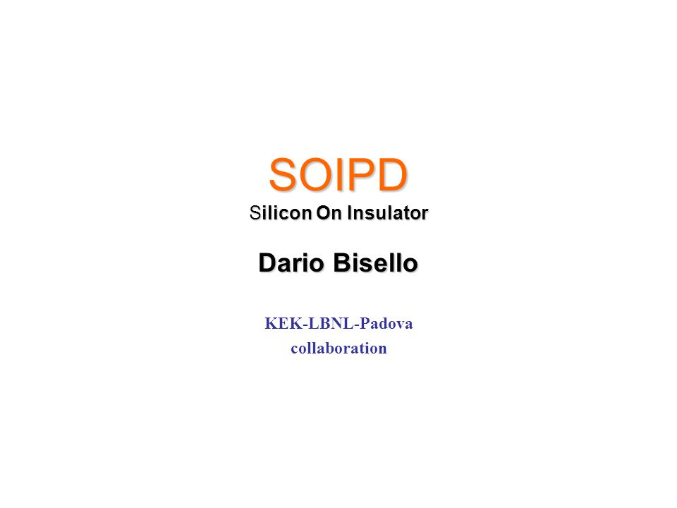 SOIPD Silicon On Insulator Dario Bisello