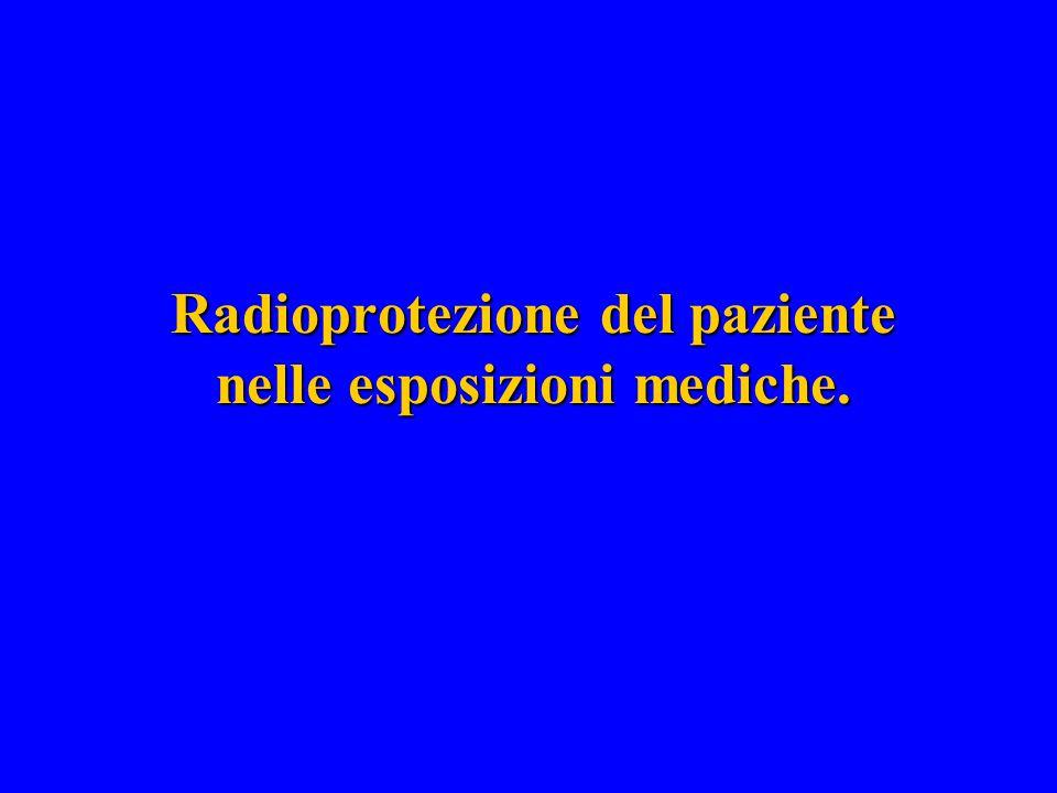 Radioprotezione del paziente nelle esposizioni mediche.