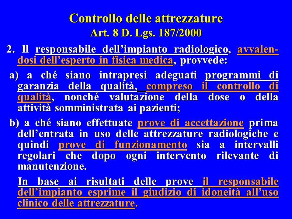 Controllo delle attrezzature Art. 8 D. Lgs. 187/2000