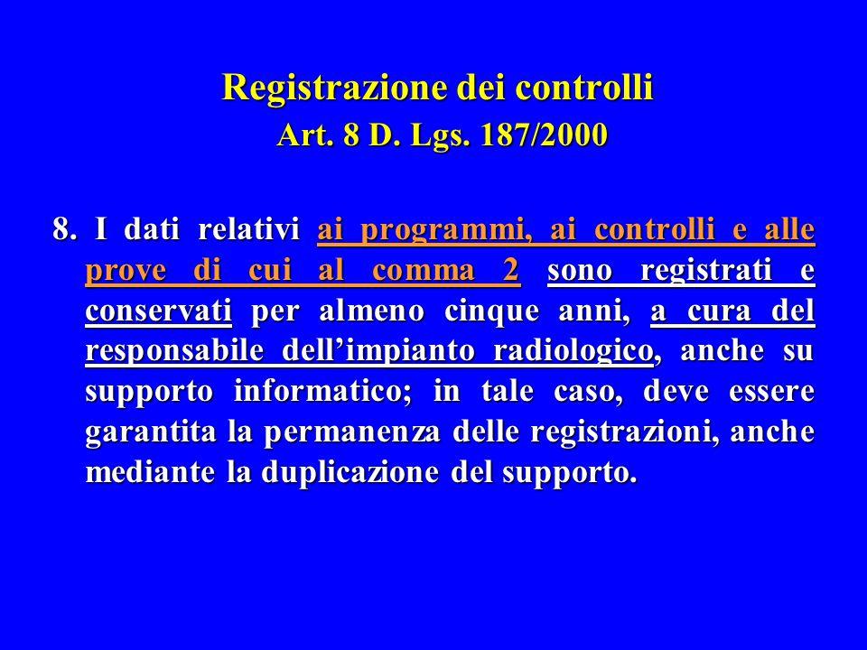 Registrazione dei controlli Art. 8 D. Lgs. 187/2000