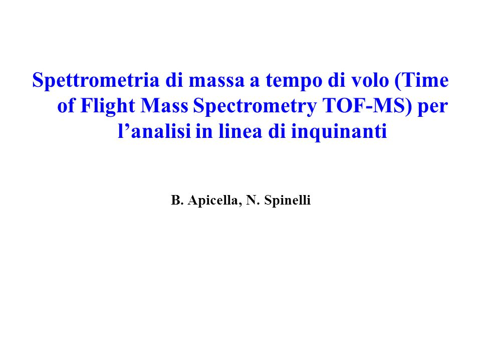 Spettrometria di massa a tempo di volo (Time of Flight Mass Spectrometry TOF-MS) per l'analisi in linea di inquinanti