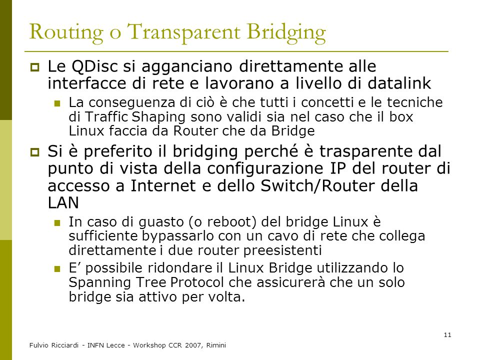 Routing o Transparent Bridging