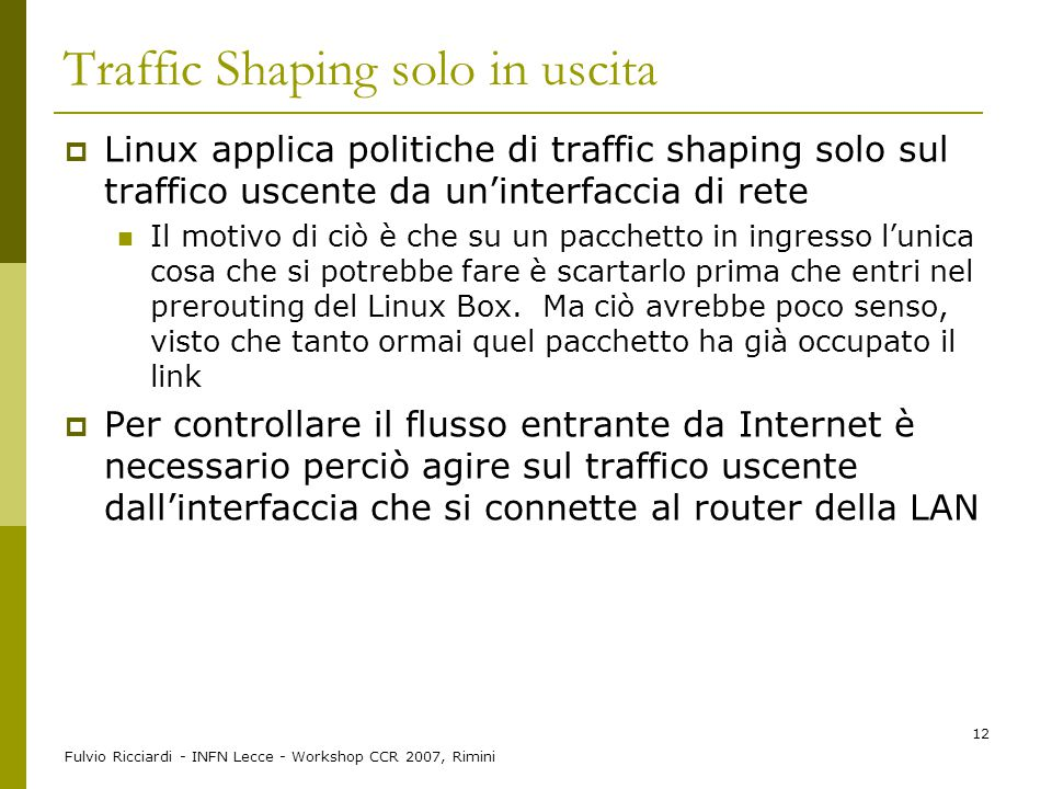 Traffic Shaping solo in uscita