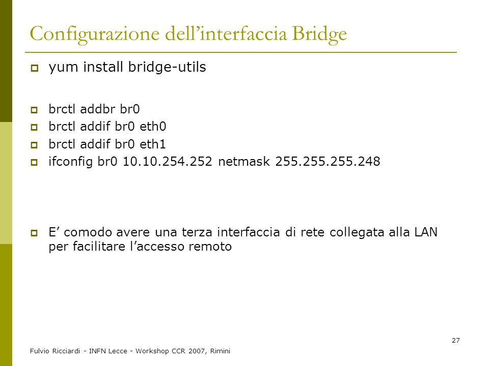 Configurazione dell'interfaccia Bridge