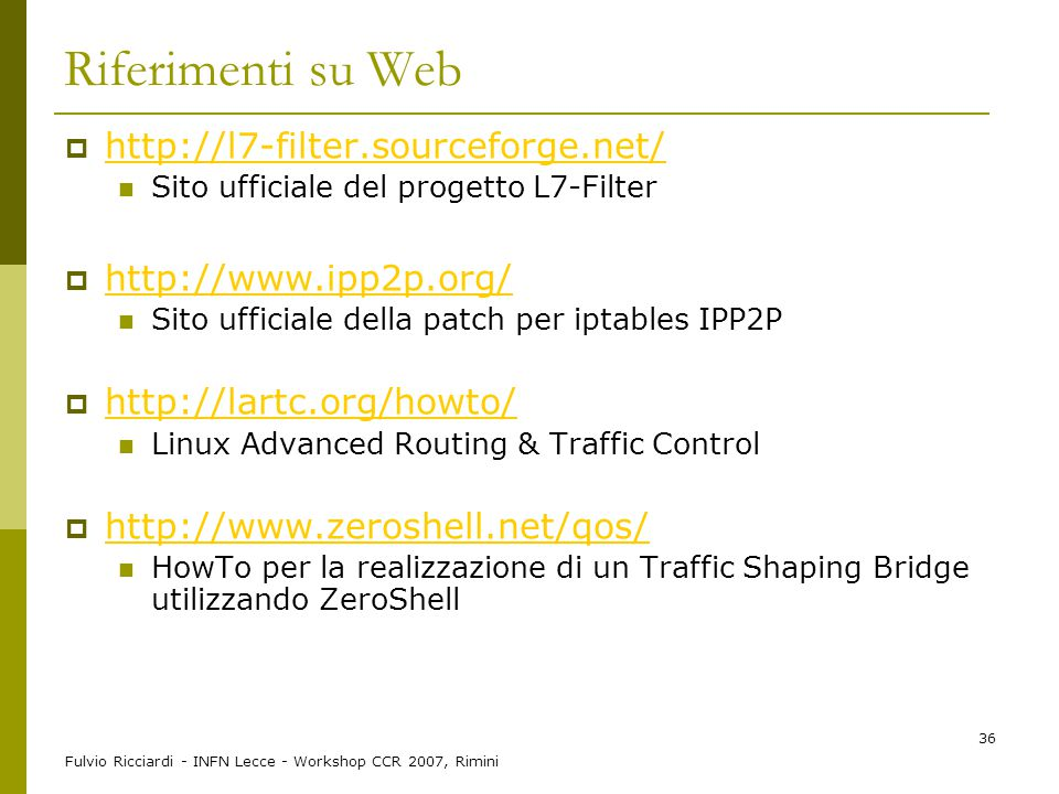 Riferimenti su Web http://l7-filter.sourceforge.net/