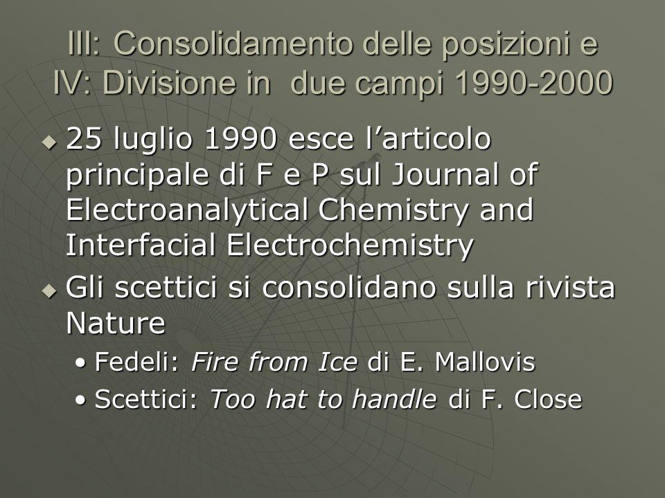 III: Consolidamento delle posizioni e IV: Divisione in due campi 1990-2000