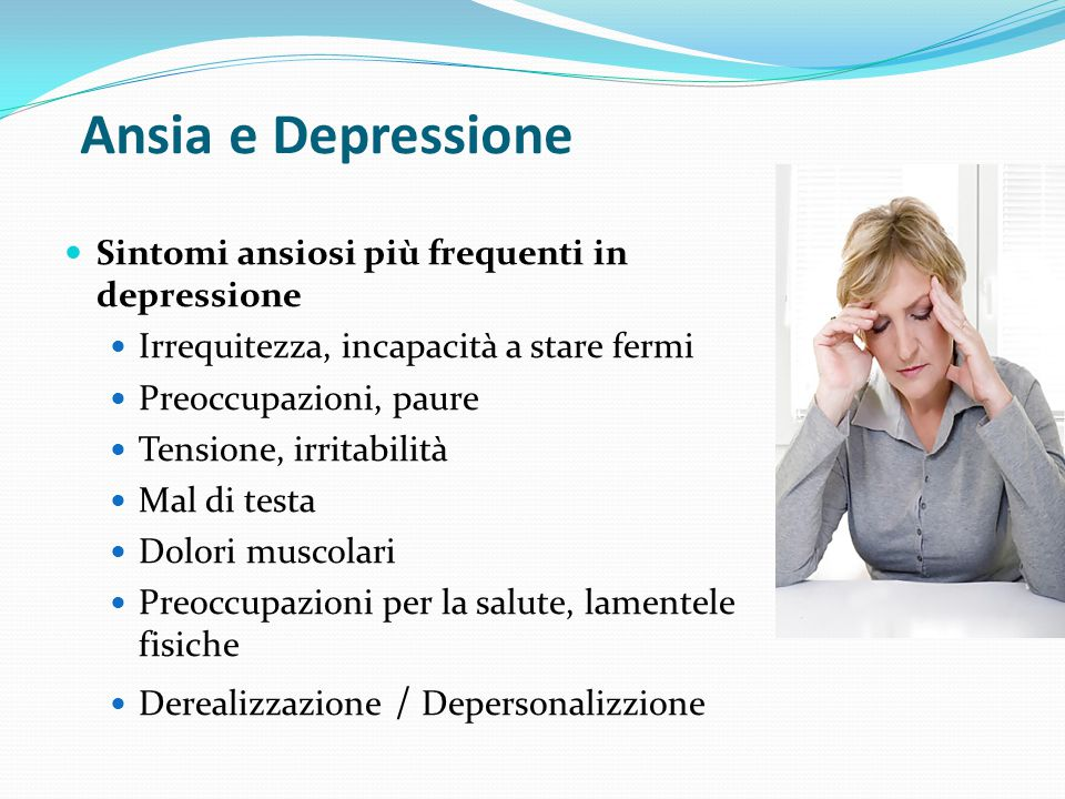 Ansia e Depressione Sintomi ansiosi più frequenti in depressione