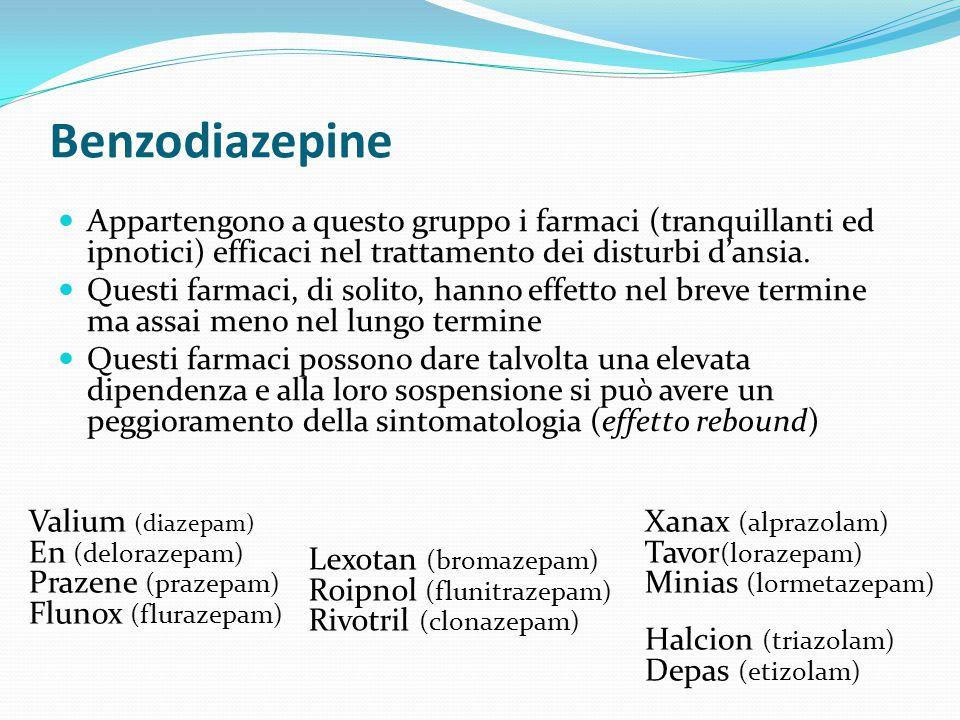 Benzodiazepine Appartengono a questo gruppo i farmaci (tranquillanti ed ipnotici) efficaci nel trattamento dei disturbi d'ansia.
