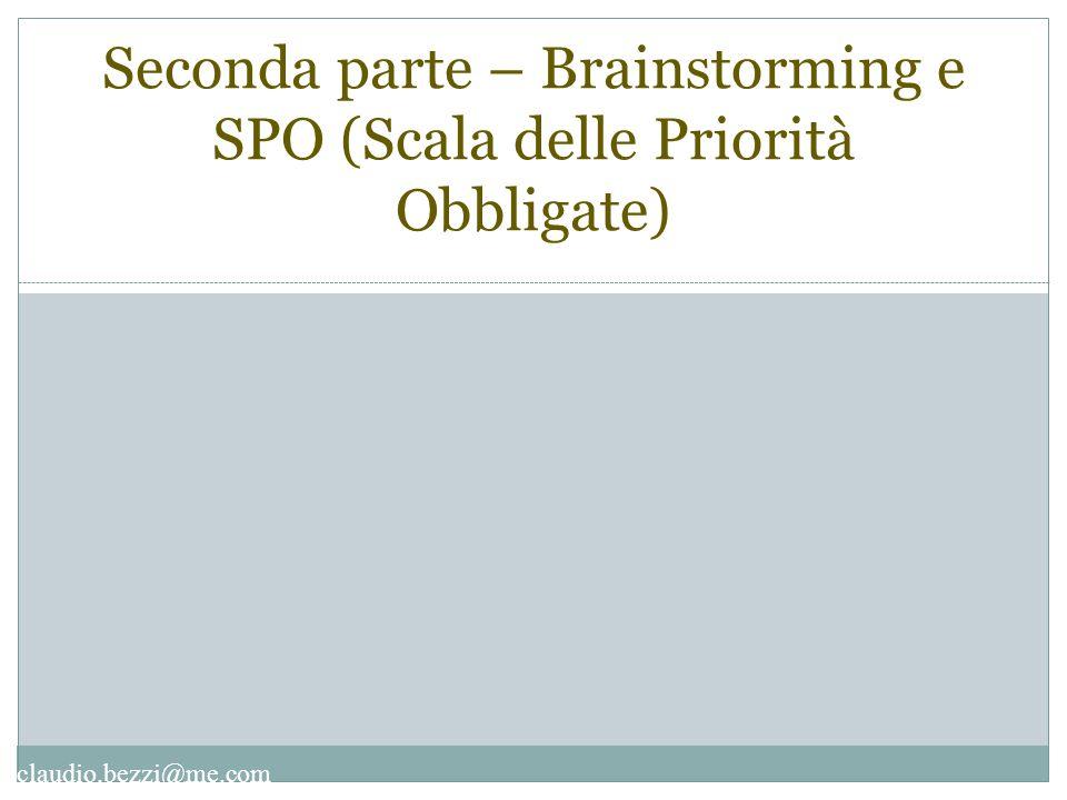 Seconda parte – Brainstorming e SPO (Scala delle Priorità Obbligate)