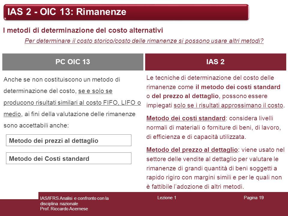 IAS 2 - OIC 13: Rimanenze I metodi di determinazione del costo alternativi.