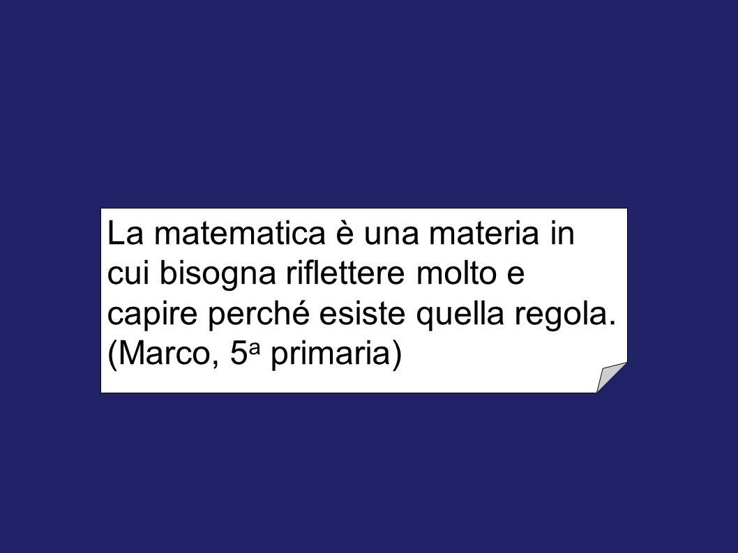 La matematica è una materia in cui bisogna riflettere molto e capire perché esiste quella regola.