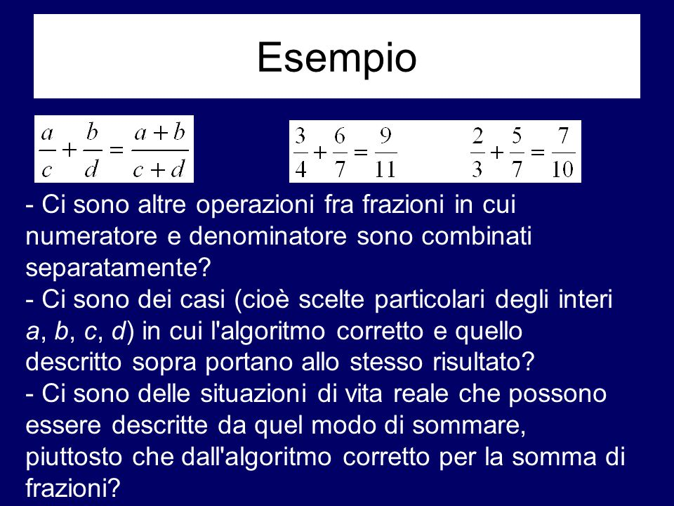 Esempio - Ci sono altre operazioni fra frazioni in cui numeratore e denominatore sono combinati separatamente
