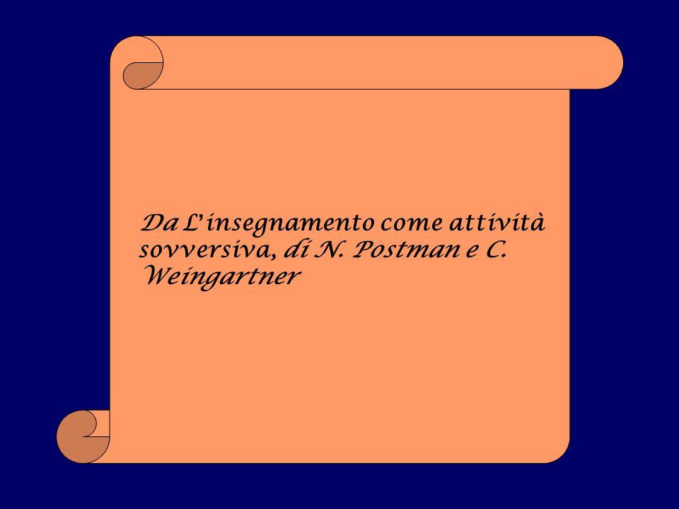 Da L'insegnamento come attività sovversiva, di N. Postman e C