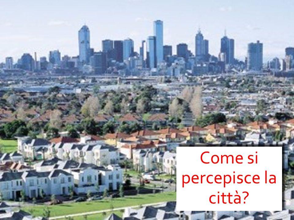 Come si percepisce la città