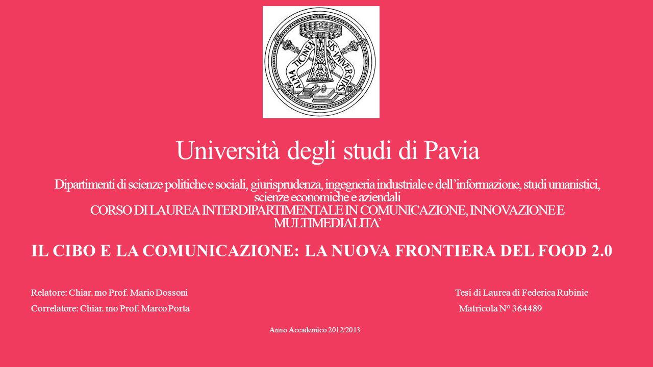 Università degli studi di Pavia Dipartimenti di scienze politiche e sociali, giurisprudenza, ingegneria industriale e dell'informazione, studi umanistici, scienze economiche e aziendali CORSO DI LAUREA INTERDIPARTIMENTALE IN COMUNICAZIONE, INNOVAZIONE E MULTIMEDIALITA'