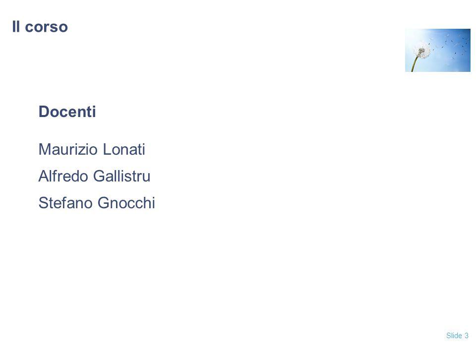 Il corso Docenti Maurizio Lonati Alfredo Gallistru Stefano Gnocchi